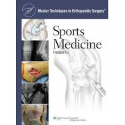 Master Techniques in Orthopaedic Surgery: Sports Medicine by Freddie H. Fu