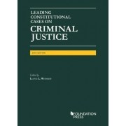 Leading Constitutional Cases on Criminal Justice, 2016 by Lloyd Wienreb