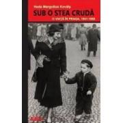 Sub o stea cruda - Heda Margolius Kovaly
