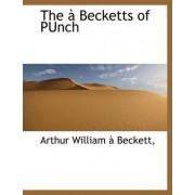 The Becketts of Punch by Arthur William Beckett