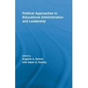 Political Approaches to Educational Administration and Leadership by Eugenie A. Samier