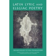 Latin Lyric and Elegiac Poetry by Diane J. Rayor