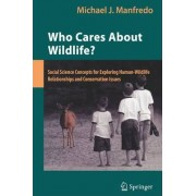 Who Cares About Wildlife? by Michael J. Manfredo