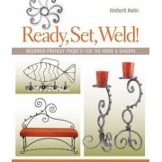 Ready, Set, Weld! by Kimberli Matin