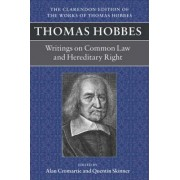 A Thomas Hobbes: Writings on Common Law and Hereditary Right by Alan Cromartie