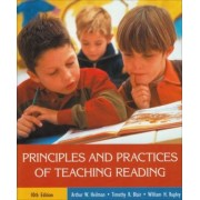 Principles and Practices of Teaching Reading by Arthur W. Heilman