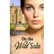 On the Wild Side by Gerri Bowen