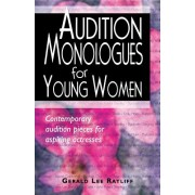 Audition Monologues for Young Women: Contemporary Audition Pieces for Aspiring Actresses