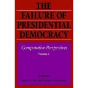 The Failure of Presidential Democracy by Juan J. Linz
