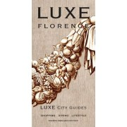 Florence Luxe City Guide by LUXE City Guides