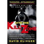 Into the Kill Zone by David Klinger