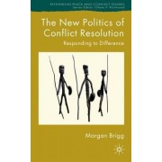 The New Politics of Conflict Resolution by Morgan Brigg