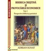 Biserica crestina si provocarile economice. I. Perspectiva biblica si patristica
