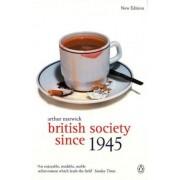 British Society Since 1945 by Arthur Marwick