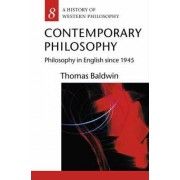 Contemporary Philosophy by Thomas Baldwin