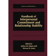 Handbook of Interpersonal Commitment and Relationship Stability by Jeff Adams