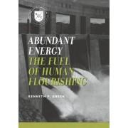 Abundant Energy by Kenneth P. Green