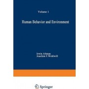 Human Behavior and Environment: Advances in Theory and Research Volume 1 by Irwin Altman
