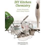DIY Kitchen Chemistry by Kayla Fioravanti