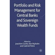 Portfolio and Risk Management for Central Banks and Sovereign Wealth Funds by Joachim Coche