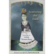 Scattering the Dark: An Anthology of Polish Women Poets by Karen Kovacik