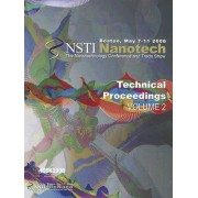 Technical Proceedings of the 2006 NSTI Nanotechnology Conference and Trade Show: v. 2 by NanoScience & Technology Institute