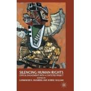 Silencing Human Rights by Gurminder K. Bhambra