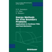 Energy Methods for Free Boundary Problems by S.N. Antontsev