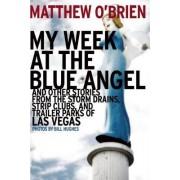 My Week at the Blue Angel by Matthew O'Brien