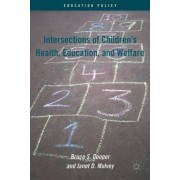 Intersections of Children's Health, Education, and Welfare by Bruce S. Cooper