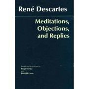 Meditations, Objections, and Replies by Rene Descartes