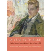 A Year with Rilke: Daily Readings from the Best of Rainer Maria Rilke by Anita Barrows