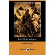 Tom Tiddler's Ground (Dodo Press) by Charles Dickens