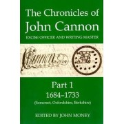 The Chronicles of John Cannon, Excise Officer and Writing Master, Part 1 by John Money