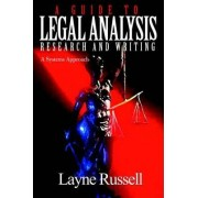 A Guide to Legal Analysis, Research and Writing by S Layne Russell