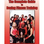 The Complete Guide to Boxing Fitness Training by Wayne Nelson