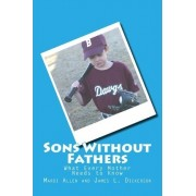 Sons Without Fathers by Mardi Allen