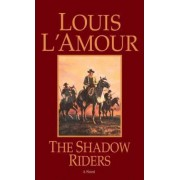 Shadow Riders by Louis L'Amour