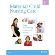 Maternal Child Nursing Care by Shannon E. Perry