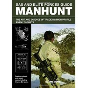 Alexander Stillwell SAS and Elite Forces Guide Manhunt: The Art and Science of Tracking High Profile Enemy Targets