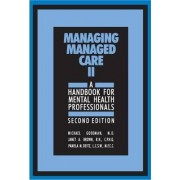 Managing Managed Care II by Michael Goodman
