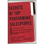 Secrets of Top-Performing Salespeople by Edward R Delgaizo