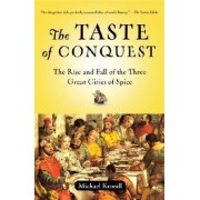 The Taste of Conquest by Food Historian Michael Krondl