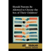 Should Parents Be Allowed to Choose the Gender of Their Children? by Tamara Thompson