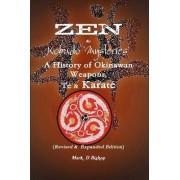 Zen & Kobudo Mysteries, A History of Okinawan Weapons, Te & Karate by Mark Bishop