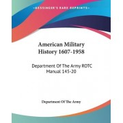 American Military History 1607-1958 by U S Dept of the Army