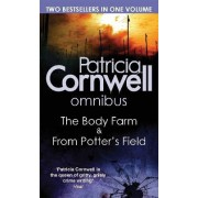 The Body Farm/From Potter's Field by Patricia Cornwell