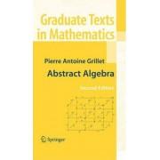 Abstract Algebra by Pierre Antoine Grillet