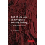 End-of-Life Care and Pragmatic Decision Making by Micah D. Hester
