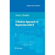 A Modern Approach to Regression with R by Simon J. Sheather